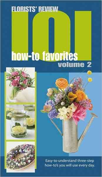 101 How-to Favorites By Florists' Review (COR)