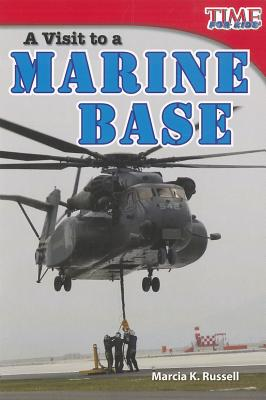 A Visit to a Marine Base By Russell, Marcia